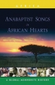 Anabaptist Songs in African Hearts - John C. Lapp