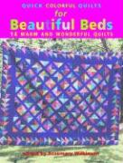 Quick Colorful Quilts for Beautiful Beds: 14 Warm and Wonderful Quilts