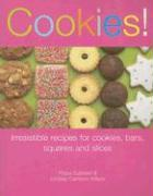 Cookies!: Irresistible Recipes for Cookies, Bars, Squares and Slices