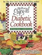 Fix-It and Enjoy-It! Diabetic Cookbook: Stove-Top and Oven Recipes--For Everyone!