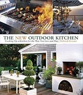 The New Outdoor Kitchen: Cooking Up a Kitchen for the Way You Live and Play - Krasner, Deborah / Roth, Eric / Krasner, Michael A.