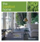 The Barefoot Home: Dressed-Down Design for Casual Living