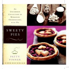 Sweety Pies: An Uncommon Collection of Womanish Observations, with Pie - Pinner, Patty
