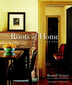 Roots of Home: Our Journey to a New Old House - Versaci, Russell
