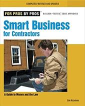 Smart Business for Contractors: A Guide to Money and the Law - Kramon, James M.