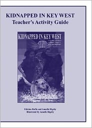 Kidnapped in Key West Teacher's Activity Guide - Edwina Raffa, Annelle Rigsby