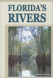 Florida's Rivers - Charles R Boning, Charles R. Boning (Photographer)