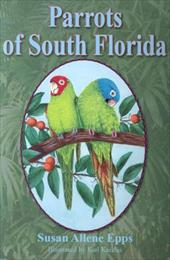 Parrots of South Florida - Epps, Susan Allene / Karalus, Karl