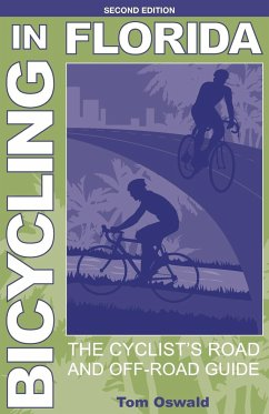 Bicycling in Florida: The Cyclist's Road and Off-Road Guide - Oswald, Tom
