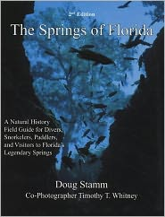 Springs of Florida, second edition - Doug Stamm, Steve Leatherberry (Illustrator), Timothy T Whitney (Photographer)