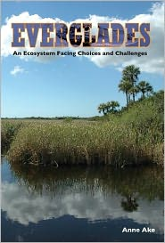 Everglades: An Ecosystem Facing Choices and Challenges - Anne Ake