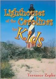 Lighthouses of the Carolinas for Kids - Terrance Zepke
