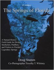 Springs of Florida, 2nd edition - Doug Stamm, Steve Leatherberry (Illustrator), Timothy T. Whitney (Photographer)