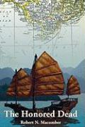 The Honored Dead: A Novel of Lt. Cmdr. Peter Wake, U.S.N. in French Indochina, 1883