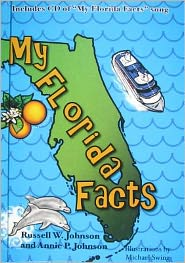 My Florida Facts - Russ Johnson, Annie Johnson, Michael Swing (Illustrator)