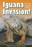 Iguana Invasion!: Exotic Pets Gone Wild in Florida - Aronson, Virginia Szejko, Allyn