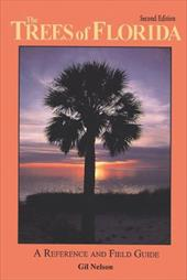 The Trees of Florida: A Reference and Field Guide - Nelson, Gil