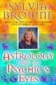 Astrology Through a Psychic's Eyes - Sylvia Browne