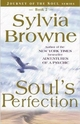 Soul's Perfection - Sylvia Browne