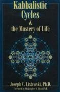 Kabbalistic Cycles and the Mastery of Life - Lisiewski, Joseph C.