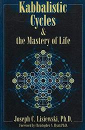 Kabbalistic Cycles & the Mastery of Life - Lisiewski, Joseph C.