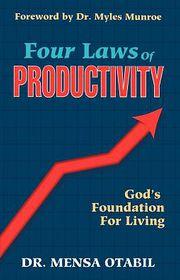 Four Laws Of Productivity - Mensa Otabil, Otabil Mensa
