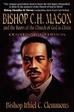 Bishop C. H. Mason and the Roots of the Church of God in Christ - Clemmons, Ithiel C.
