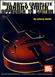 Complete Johnny Smith Approach to Guitar - Johnny Smith