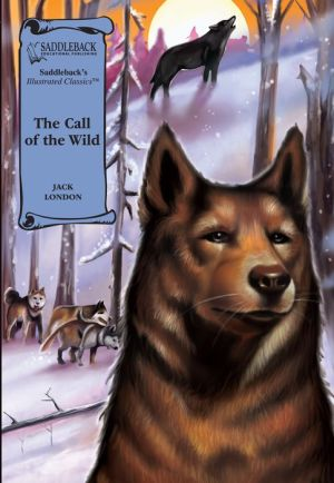 The Call of the Wild-Illustrated Classics-Read Along - Jack London