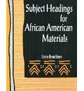 Subject Headings for African American Materials - Lorene Byron Brown