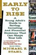 Early to Rise: A Young Adult's Guide to Investing... and Financial Decisions That Can Shape Your Life