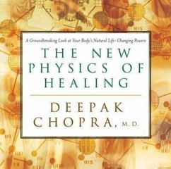 New Physics of Healing - Chopra, Deepak