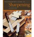 Woodworker's Guide to Sharpening - John English