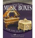 Custom Wooden Music Boxes for the Scroll Saw - Rick Longabaugh