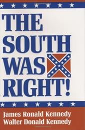 The South Was Right! - Kennedy, James Ronald / Kennedy, Walter Donald