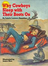 Why Cowboys Sleep with Their Boots on - Knowlton, Lazzaro / Knowlton, Laurie Lazzaro / Rice, James