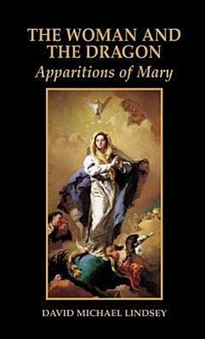 Woman and the Dragon: Apparitions of Mary - David Lindsey