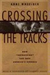 Crossing the Tracks: How 'Untracking' Can Save America's Schools - Wheelock, Anne