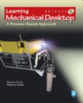 Learning Mechanical Desktop R6: A Process-Based Approach - Short, Thomas / Dudek, Anthony