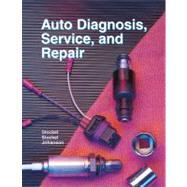 Auto Diagnosis, Service, and Repair - Stockel, Martin T.; Johanson, Chris