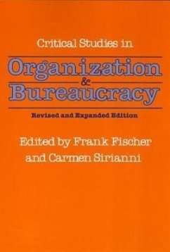 Critical Studies in Organization and Bureaucracy: Revised and Expanded - Herausgeber: Fischer, Frank Sirianni, Carmen