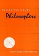 Presenting Women Philosophers - Cecile T. Tougas