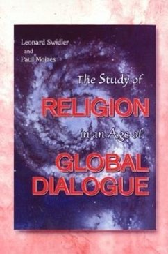 The Study of Religion in an Age of Global Dialogue - Swidler, Leonard Mojzes, Paul