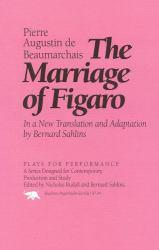Marriage of Figaro : In a Translation and Adaptation - Pierre Augustin Beaumarchais