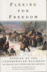 Fleeing for Freedom : Stories of the Underground Railroad - George Hendrick