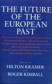 The Future of the European Past - Kramer, Michael / Kramer, Michael / Kramer, Hilton