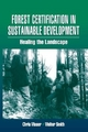 Forest Certification in Sustainable Development - Chris Maser; Walter Smith