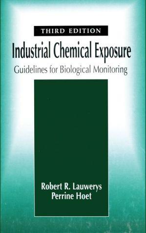 Industrial Chemical Exposure: Guidelines for Biological Monitoring - Robert R. Lauwerys, Perrine Hoet