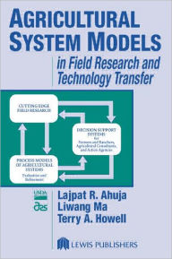 Agricultural System Models in Field Research and Technology Transfer - Lajpat R. Ahuja