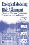 Ecologocal Effects Models for Chemical Risk Assessment: Chemical Effects on Populations, Ecosystems and Landscapes